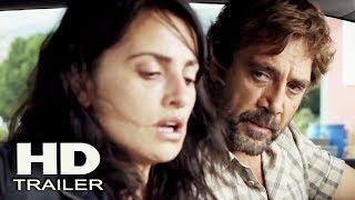 EVERYBODY KNOWS - Official Trailer 2018 (Penelope Cruz, Javier Bardem) Drama Movie