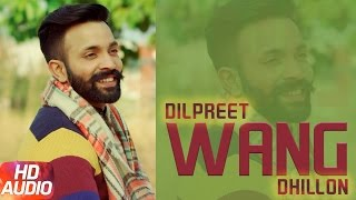 Wang (Full Audio Song) | Dilpreet Dhillon | Parmish Verma | Punjabi Audio Song | Speed Records