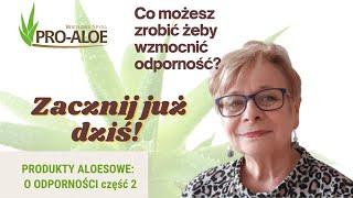 ProAloe: Odporność  kluczem do zdrowia  cz 2