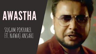 Awastha - Sugam Pokharel ft. Nawaj Ansari