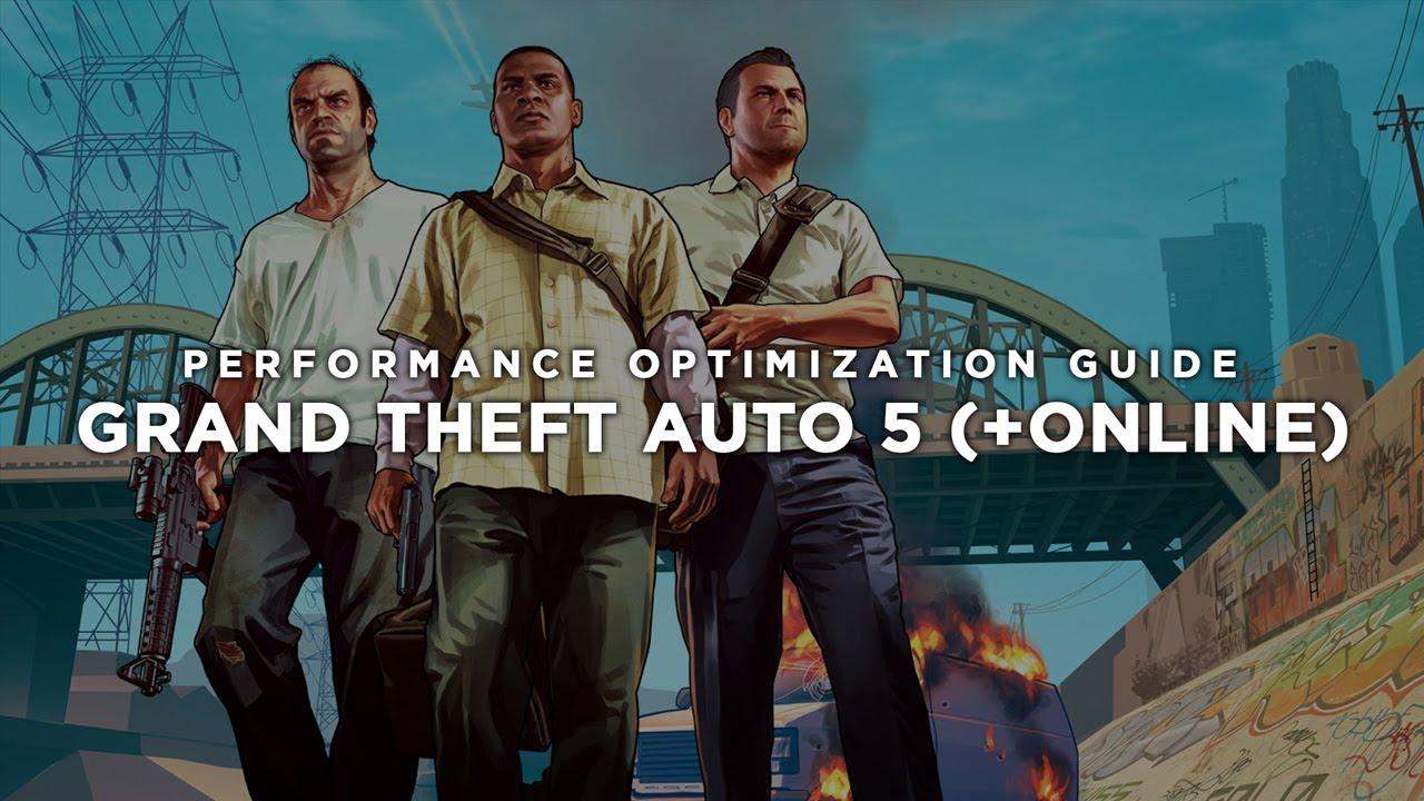 Grand Theft Auto 5 Maximum Performance Optimization / Low