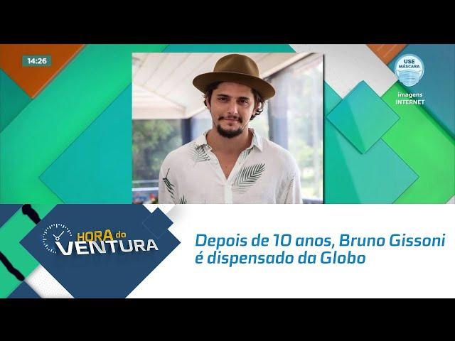 Depois de 10 anos, Bruno Gissoni é dispensado da Globo