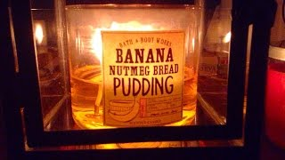B&bw Candle Review: Banana Nutmeg Bread Pudding...