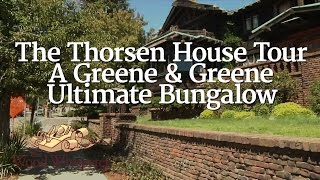 202 - The Thorsen House Tour - A Greene & Greene Ultimate Bungalow
