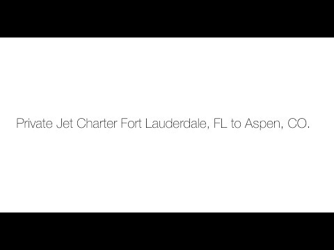 Private Jet Charter Fort Lauderdale, FL to Aspen, CO