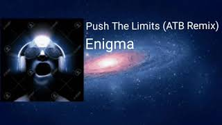 Enigma - Push The Limits [](ATB Remix)[]