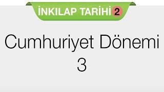 CUMHURİYET DÖNEMİ - 3
