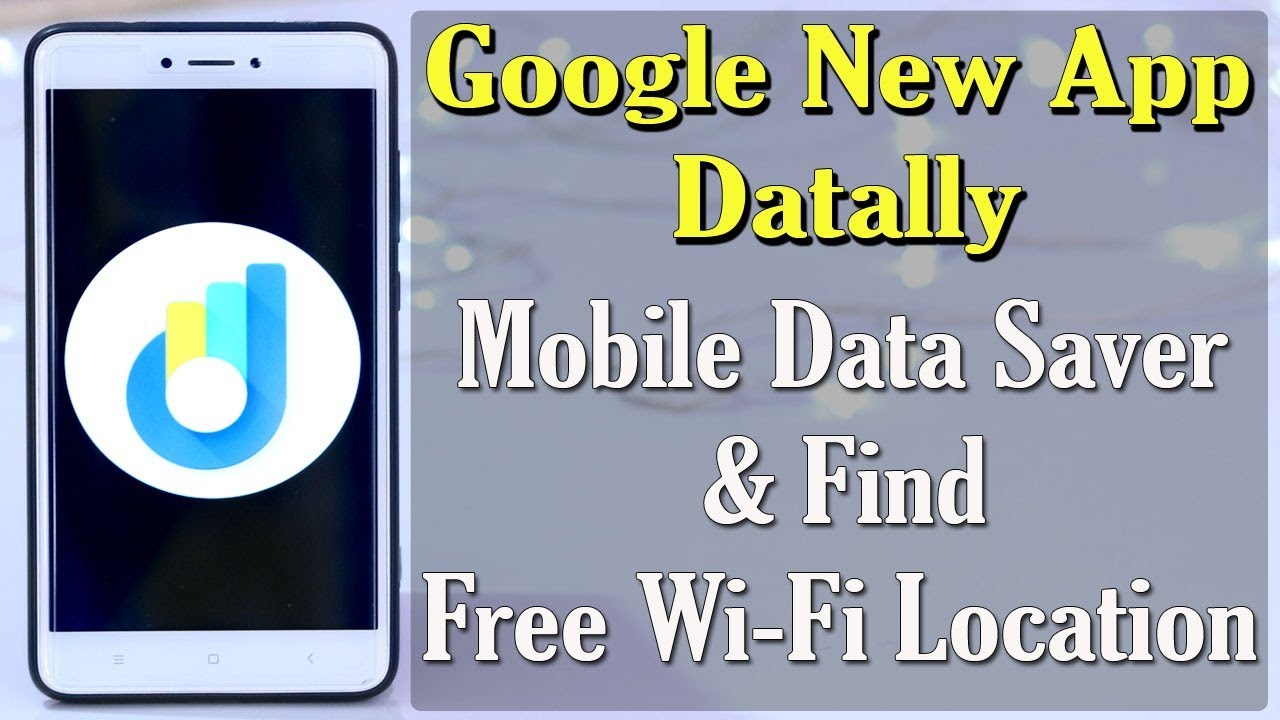 Google Datally App- A New Mobile Data Saving & Find Free WiFi Location App  by Google | DK Tech Hindi