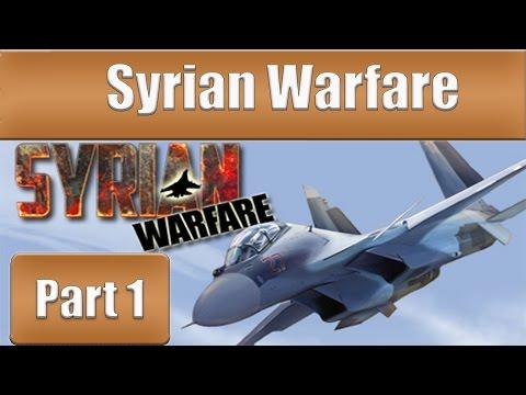 Syrian Warfare - Part 1