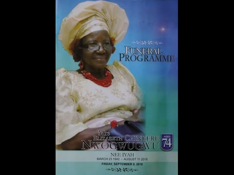 Funeral Programme, Grave Programme and Reception Party of Mrs Elizabeth Chinyere Nwogwugwu