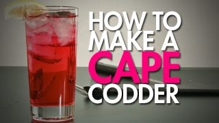 How To: Make A Cape Codder With A Twist