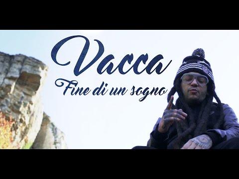 Vacca - Fine Di Un Sogno (Official Video)
