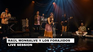 Raúl Monsalve  y Los Forajidos - Live Session