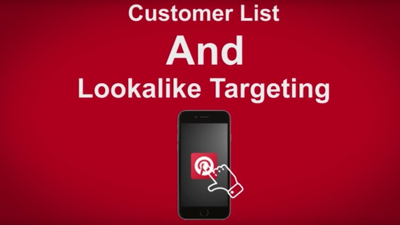 Pinterest Customer Lists And Look A Like Targeting