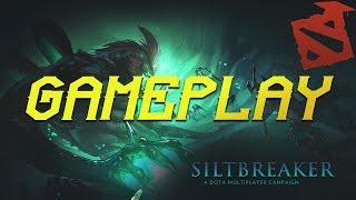 DOTA 2: SILTBREAKER ACT 1 GAMEPLAY