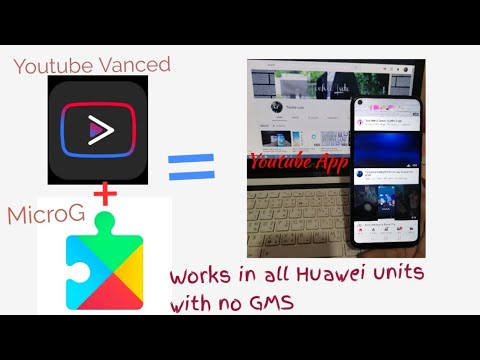 Paano mag install ng Youtube App without Using GMS | Youtube Vanced & MicroG all Huawei units work!