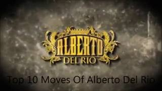 Top 10 Moves Of Alberto Del Rio