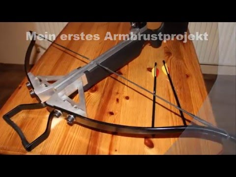 Armbrust Selbst Bauen Homemade Crossbow Youtube