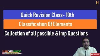 Quick Revision Periodic Classification of Elements Class 10th