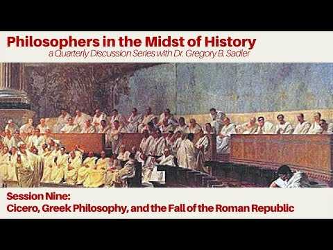 Cicero, Greek Philosophy, and the Fall of the Roman Republic  - Philosophers in the Midst of History