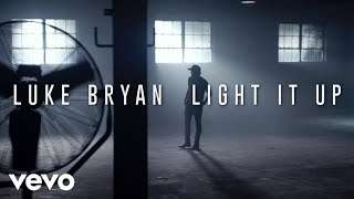 Luke Bryan - Light It Up (Official Music Video)