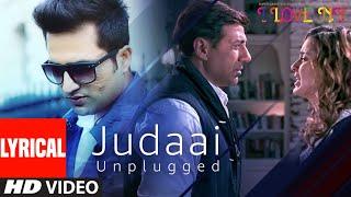 JUDAAI (UNPLUGGED) Lyrical Song | I Love New Year | Falak Shabbir | Sunny Deol, Kangana Ranaut