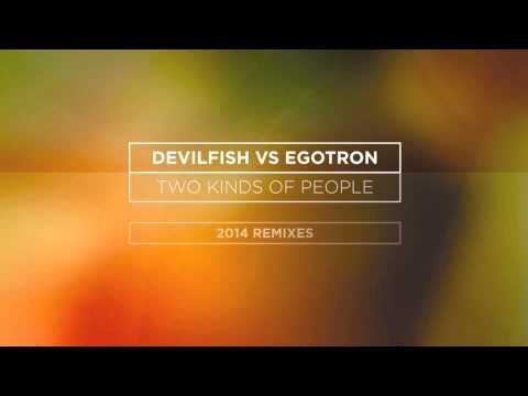 Devilfish VS Egotron - Two Kinds of People (Teysel & Mark J Remix)