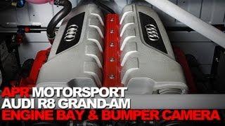 APR Motorsport R8 Grand-AM - Engine Bay and Bumper Cam!