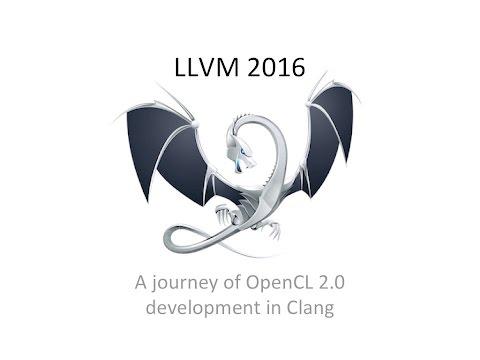 "2016 EuroLLVM Developers' Meeting: A. Stulova ""A journey of OpenCL 2.0 development in Clang"""