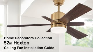 How to Install the 52in. Hexton Ceiling Fan by Home Decorators Collection