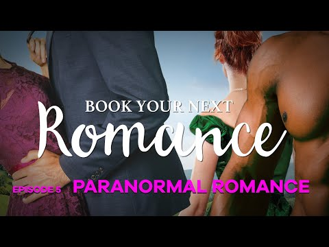 book-your-next-romance,-episode-4:-paranormal-romance