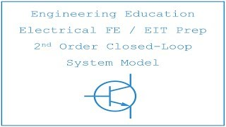 Electrical FE /EIT Exam Prep - Control Systems 1: 2nd Order Closed-Loop System Model