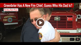 Greenbrier has a New Fire Chief, Guess Who His Dad Is?