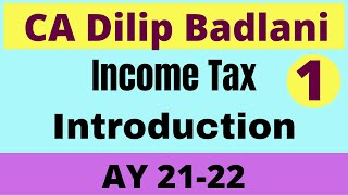 Introduction of Income Tax: A.Y. 21-22: Chapter 1: Lecture 1