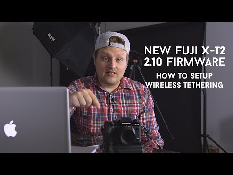 NEW Fuji X-T2 Firmware 2.10 & Wireless Tethering! - in 4k