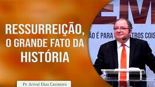2020 03 15 1A CM1 Pr Arival Ressurreicão o Grande fato da Historia