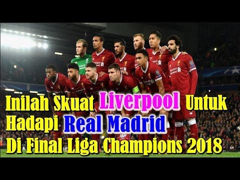 FULL TEAM!!! Inilah Skuat Liverpool Untuk Hadapi Real Madrid di Final Liga Champions 2018