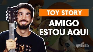 Baixar AMIGO, ESTOU AQUI - Toy Story (aula de violão completa)