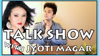 TALK SHOW WITH JYOTI MAGAR