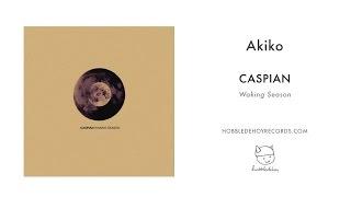 Caspian - Akiko