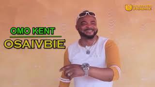 OMO KENT - OSAIVBIE [BENIN MUSIC AUDIO]
