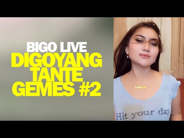 Bigo Live Digoyang Tante Gemes #2