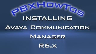 Installing Avaya Communication Manager R6.x