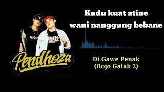 Video Di Gawe Penak(Bojo Galak 2)- Pendhoza cover visualizer lirik download MP3, 3GP, MP4, WEBM, AVI, FLV September 2018