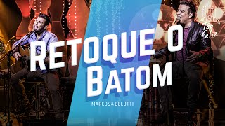 Marcos & Belutti - Retoque o Batom | DVD Acústico Tão Feliz