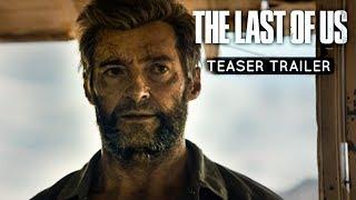 The Last of US(2020) - TEASER TRAILER - Hugh Jackman, Ellen Page Film (CONCEPT)