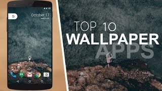 Top 10 Best Wallpaper Apps For Android 2016