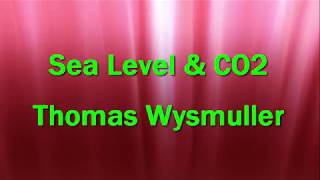 Sea Level and CO2 Thomas Wysmuller