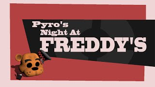 Pyro s Night at Freddy s