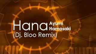 Hana - Ayumi Hamasaki (Dj. Bloo Remix)